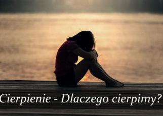 Dlaczego cierpimy?